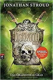 """Leserrezension zu """"Lockwood & Co - Das grauenvolle Grab"""" von Jonathan Stroud"""