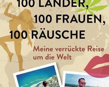 Rezension | 100 Länder, 100 Frauen, 100 Räusche von Michael Berndt