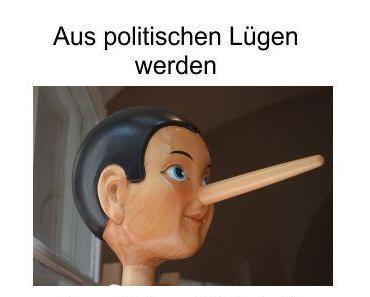 Die Politikführung der Eliten: Aus politischen Lügen werden alternativlose Wahrheiten