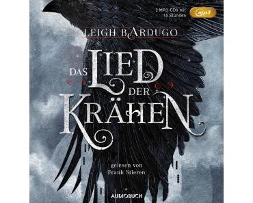 Bardugo, Leigh: Das Lied der Krähen (Hörbuch)