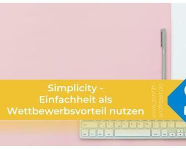 Simplicity – Einfachheit als Wettbewerbsvorteil nutzen