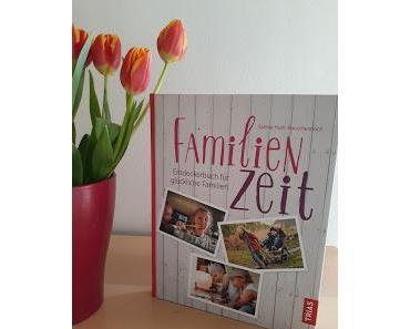 Eine Schatztruhe von Ideen: Familienzeit - Entdeckerbuch für glückliche Familien (Rezension)