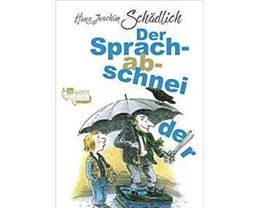 [Rezension] Hans Joachim Schädlich - Der Sprachabschneider