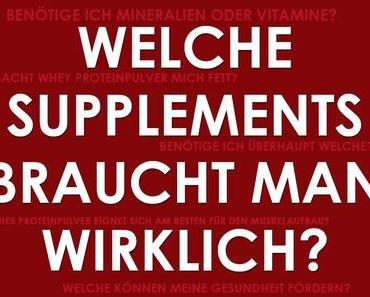 Supplement-Guide: Welche Supplements braucht man wirklich?