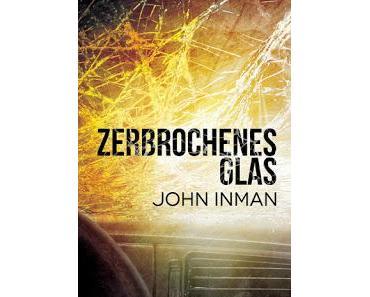 [Rezension] John Inman - Zerbrochenes Glas