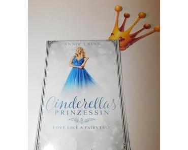 Cinderellas Prinzessin (Love like a Fairytale 1) von Annie Laine
