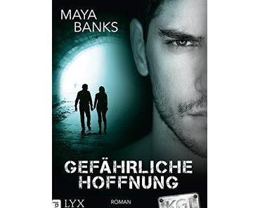 """[Rezension] Maya Banks - KGI Serie Band 4 """"Gefährliche Hoffnung"""""""