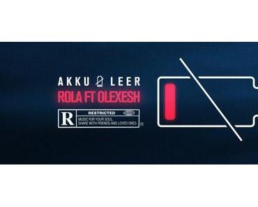 Videopremiere: ROLA – AKKU LEER ft. OLEXESH