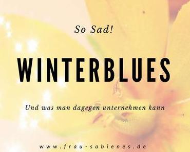 Winterblues – Wenn mich die trüben Tage depressiv machen