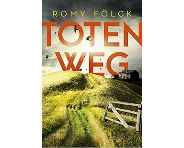 [Rezension] Romy Fölck - Totenweg