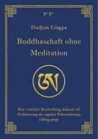 Buddhaschaft ohne Meditation