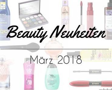 Beauty Neuheiten März 2018 – Preview