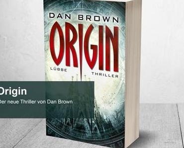 Origin – Der neueste Thriller mit Robert Langdon von Dan Brown