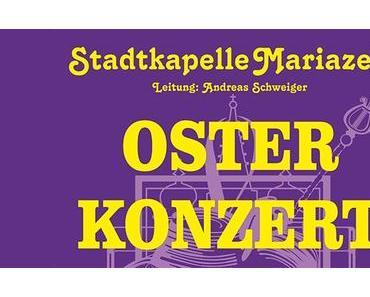 Termintipp: Osterkonzert 2018 der Stadtkapelle Mariazell