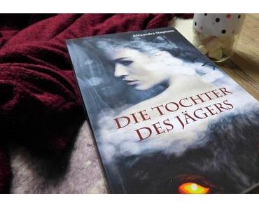 [Rezension] Die Tochter des Jägers von Alexandra Stephens
