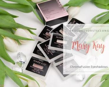 Mary Kay - Chromafusion™ Eye Shadow-Kollektion - Review & Farbeindrücke