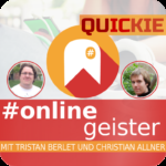 Quickie Week: Relaunch #Onlinegeister (Marketing-Podcast)
