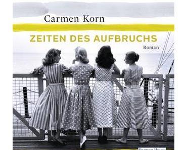 [Rezension] Carmen Korn - Zeiten des Aufbruchs (Hörbuch)