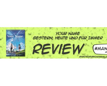 #Mangamonat Animereview: Your Name – Gestern, heute und für immer