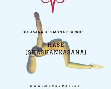 Hase (Shashankasana) – Neuvorstellung und die Asana des Monats April