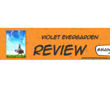 #Mangamonat Animereview: Violet Evergarden