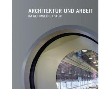 Architektenkammer NRW: Architektur und Arbeit im Ruhrgebiet