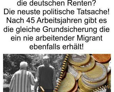 Die neuste politische Lüge, arbeiten bis 70 oder jährlich 500.000 Zuwanderer. Arbeitsleistung egal, Grundsicherung nach 45 Arbeitsjahren oder direkt nach überqueren der deutschen Staatsgrenze