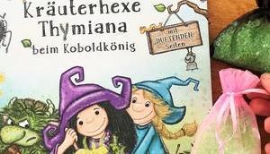 Kräuterhexe Thymiana: Eine duftende Hexengeschichte vielen Kräuterrezepten