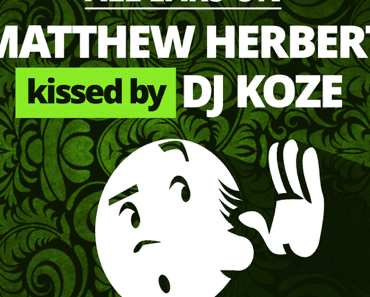 Mix: El Voc – Matthew Herbert kissed by DJ Koze