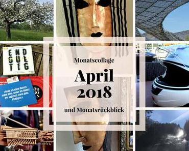 Freud und Leid im April – Monatscollage und Monatsrückblick
