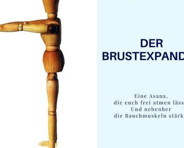 Die Asana des Monats Mai 2018: Der Brustexpander