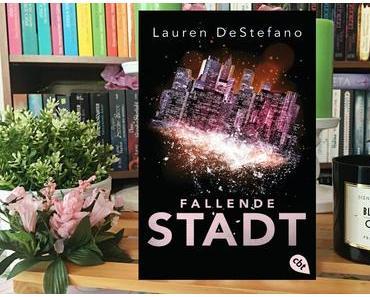 |Rezension| Lauren DeStepfano - Die Chronik der Fallenden Stadt 1 - Fallende Stadt