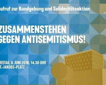 Aufruf zur Kundgebung und Solidaritätsaktion am 8. Juni 2018: Zusammenstehen gegen Antisemitismus!