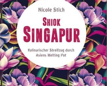 Kochbuch: Shiok Singapur | Nicole Stich