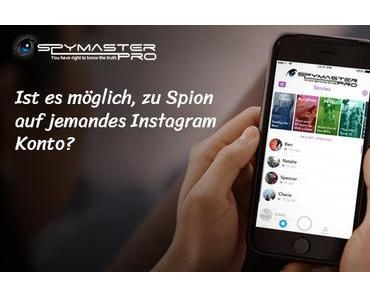 Ist es möglich, zu Spion auf jemandes Instagram Konto?