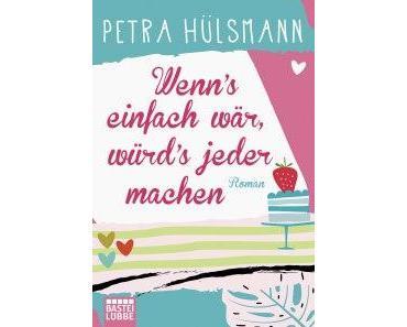 """[Rezension] Petra Hülsmann – """"Wenn's einfach wär, würd's jeder machen"""""""