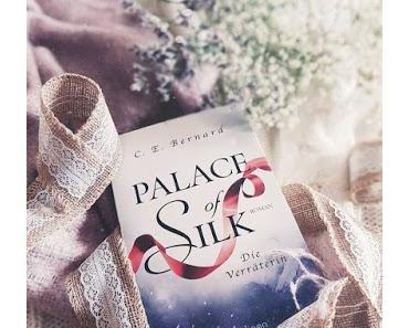 Palace of Silk - Die Verräterin  von C.E. Bernard
