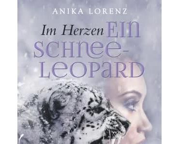 Anika Lorenz: Im Herzen ein Schneeleopard