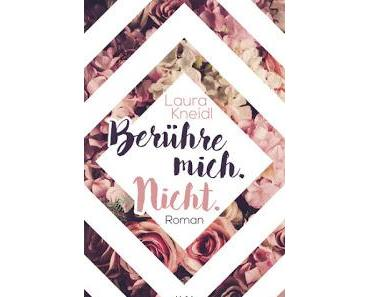 [Rezension] Berühre mich. Nicht. Bd. 1- Laura Kneidl