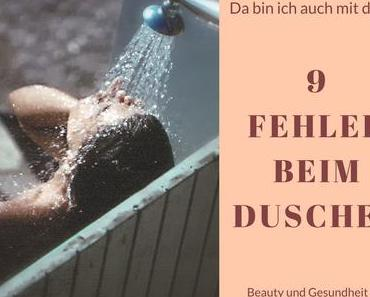 9 Fehler beim Duschen, die ihr bestimmt auch schon gemacht habt
