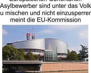 """Die EU verklagt Ungarn vor dem Europäischen Gerichtshof, Ungarn soll die Asylbewerber nicht """"wegsperren"""" sondern unter dem Volk verteilen"""