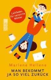 "[Rezension] ""Man bekommt ja so viel zurück"", Marlene Hellene (Rowohlt)"