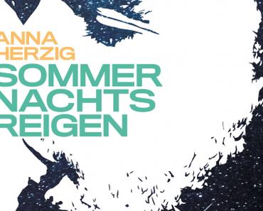 Rezension: Sommernachtsreigen von Anna Herzig