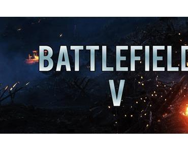 Battlefield V - Open Beta starten am 06. September