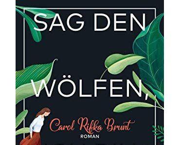 {Rezension} Sag den Wölfen, ich bin zu Hause von Carol Rifka Brunt