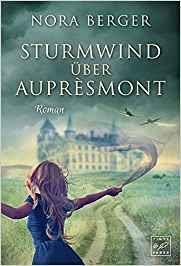 Nora Berger: Sturmwind über Auprèsmont