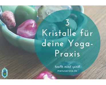 3 Kristalle für deine Yoga-Praxis