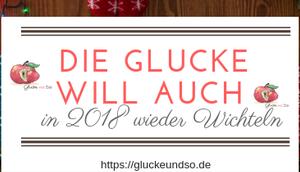 Glucke will auch 2018 wieder Wichteln