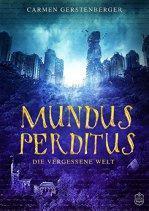 """[Rezension]""""Mundus Perditus: Die vergessene Welt"""", Carmen Gerstenberger (Eisermann)"""