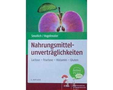Fachbuch Nahrungsmittelunverträglichkeiten – Lactose – Fructose – Histamin – Gluten